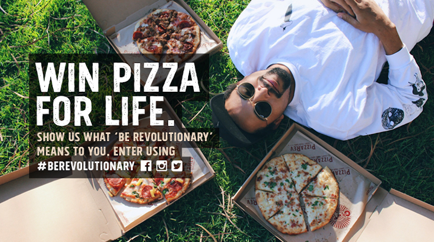 PizzaRev, 'Be Revolutionary' Campaign, Free Pizza for Life