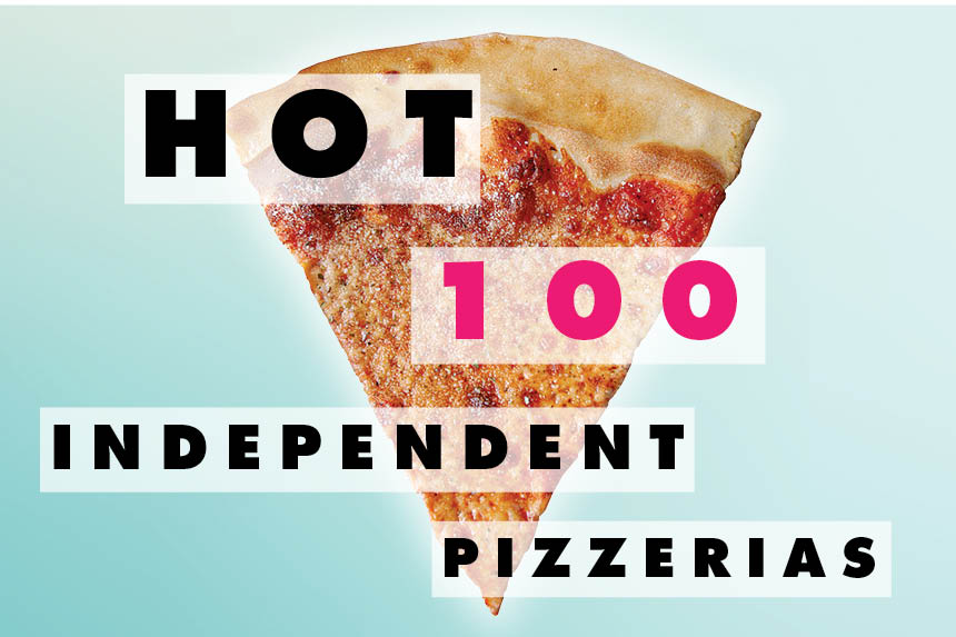 hot 100, independent pizzerias, highest-grossing pizzerias,